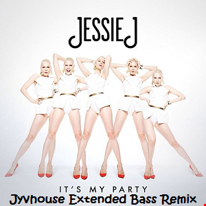 Jessie J   Its My Party (Jyvhouse Extended Bass Remix)