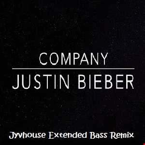 Justin Bieber   Company (Jyvhouse Extended Bass Remix)