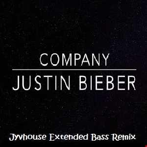 Justin Bieber   Company (Jyvhouse Extended Bass Remix)