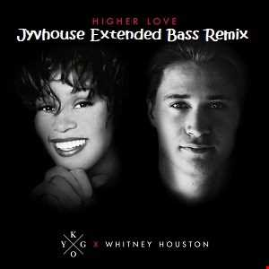 Kygo & Whitney Houston   Higher Love (Jyvhouse Extended Bass Remix)