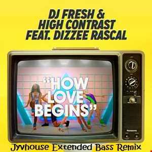 DJ Fresh & High Contrast ft Dizzee Rascal   How Love Begins (Jyvhouse Extended Bass Remix)