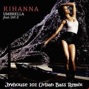Rihanna ft Jay Z   Umbrella (Jyvhouse 101 Urban Bass Remix)