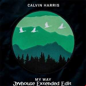 Calvin Harris   My Way (Jyvhouse Extended Edit)