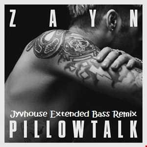 Zayn   Pillow Talk (Jyvhouse Extended Bass Remix)