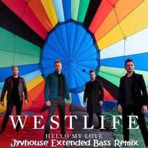 Westlife   Hello My Love (Jyvhouse Extended Bass Remix)