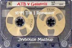 ATB v Galantis   9PM Till I Runaway (Jyvhouse Mashup)