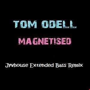 Tom Odell   Magnetised (Jyvhouse Extended Bass Remix)