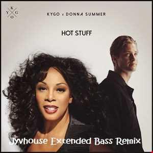 Kygo & Donna Summer   Hot Stuff (Jyvhouse Extended Bass Remix)