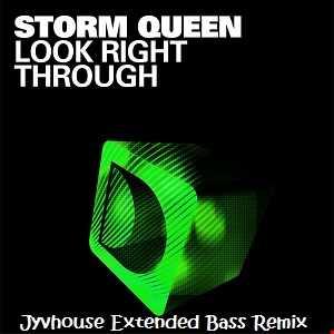 Storm Queen   Look Right Through (Jyvhouse Extended Bass Remix)