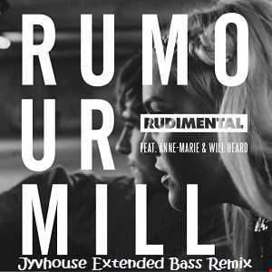Rudimental ft Anne Marie   Rumour Mill (Jyvhouse Extended Bass Remix)