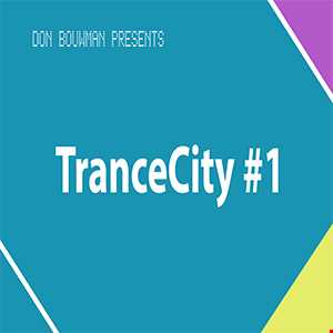 Don Bouwman | TranceCity #1