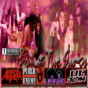 BRING THE SHOTS   LMFAO,LIL JON VS  ANTHRAX   PUBLIC ENEMY (Ayee Mashup)