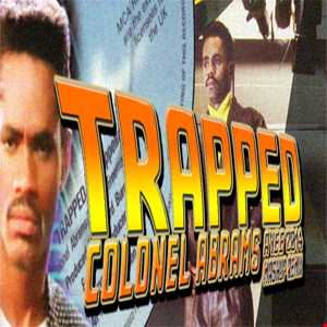 Colonel Abrams   Trapped (Ayee 2014 mashup remix)