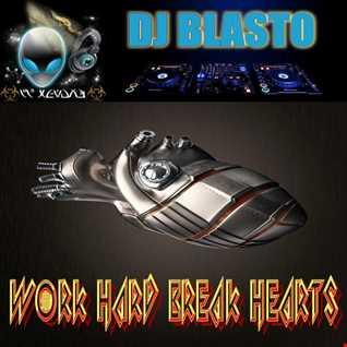 Work Hard Break Hearts
