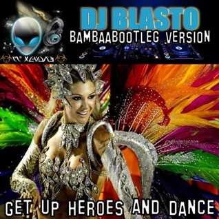 Get Up Heroes And Dance