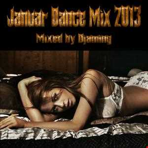 Hot and Dance *****Supersonic January Dance Explosion****Djaming   Januar Dance Mix 2013