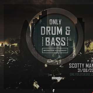 Only Drum & Bass LIVE - Scotty Mann