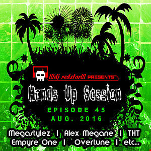 !!!dj redstar!!! - Hands Up Session EP. 45 (Aug. 2016)