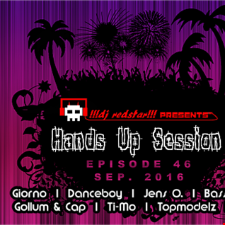 !!!dj redstar!!! - Hands Up Session EP. 46 (Sep. 2016)