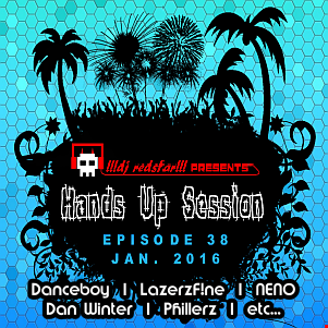 !!!dj redstar!!! - Hands Up Session EP. 38 (Jan. 2016)