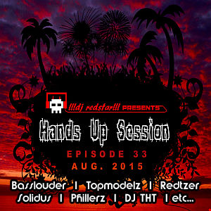 !!!dj redstar!!! - Hands Up Session EP. 33 (Aug. 2015)