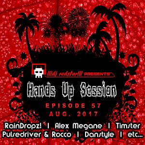 !!!dj redstar!!! - Hands Up Session EP. 57 (Aug. 2017)