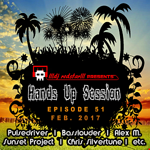 !!!dj redstar!!! - Hands Up Session EP. 51 (Feb. 2017)