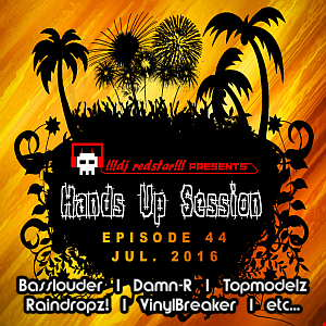 !!!dj redstar!!! - Hands Up Session EP. 44 (Jul 2016)