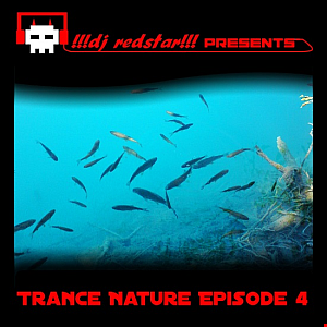 !!!dj redstar!!! - Trance Nature Ep. 4