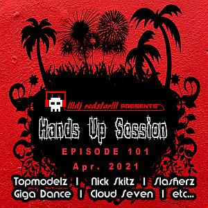!!!dj redstar!!! - Hands Up Session EP. 101 (Apr. 2021)