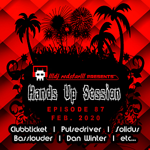 !!!dj redstar!!! - Hands Up Session EP. 87 (Feb. 2020)