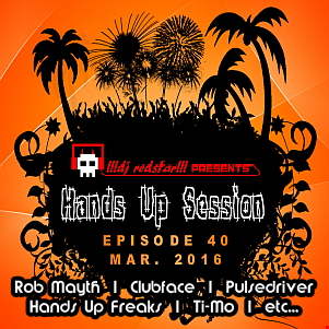 !!!dj redstar!!! - Hands Up Session EP. 40 (Mar. 2016)