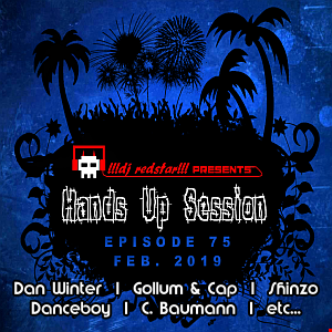 !!!dj redstar!!! - Hands Up Session EP. 75 (Feb. 2019)