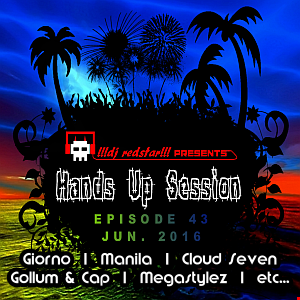 !!!dj redstar!!! - Hands Up Session EP. 43 (Jun 2016)