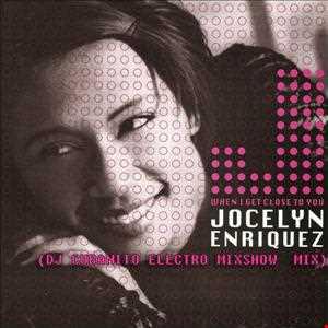 Jocely Enriquez   When I Get Close To You (DJ Cubanito Electro Mixshow Mix)