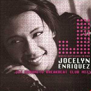 Jocely Enriquez   When I Get Close To You (DJ Cubanito Breakbeat Club Mix)