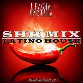 SHH MIX Latino House