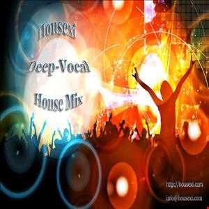 Housexi Deep Vocal House Mix