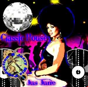 Classic House Mix with jus june