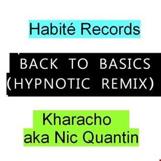 kharacho/ back to basics (hypnotic remix)