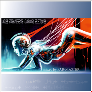 House Story : club music selection 98 Mixed by Fabmaster
