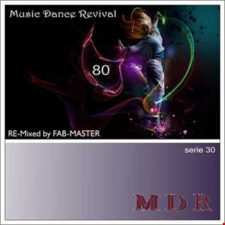 Music Dance Revival 80 serie 30 RE Mixed by Fabmaster