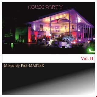 House party vol. 2 Mixed by Fabmaster