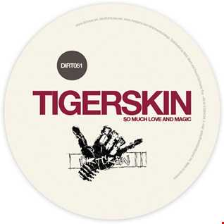 Tigerskin - So Much Love and Magic EP (2011) [Dirt Crew Germany] reviewed by a'De (in romanian)