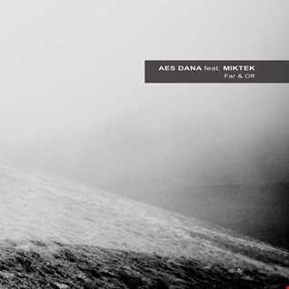 Aes Dana  Far & Off (2016) [Ultimae Records] reviewed by a'De (in Romanian)