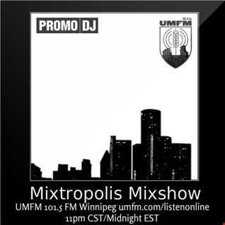 Mixtropolis Mixshow  w/ Dj Dialog  August 12th 2017 UMFM 101.5 FM