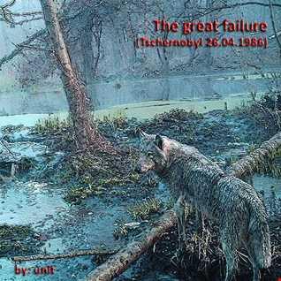 The great failure (Tschernobyl 30)