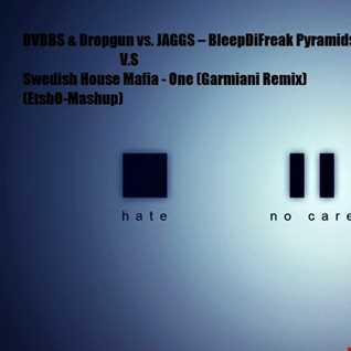 DVBBS & Dropgun vs. JAGGS – BleepDiFreak Pyramids vs. Swedish House Mafia   One (Etsho Mashup)