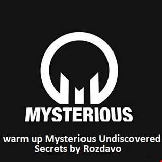 warm up Mysterious Undiscovered Secrets by Rozdavo