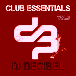 Dj Decibel   Club Essentials Vol.1
